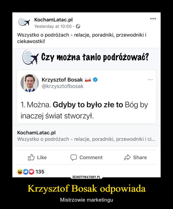 Krzysztof Bosak odpowiada – Mistrzowie marketingu