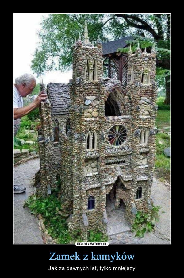 Zamek z kamyków – Jak za dawnych lat, tylko mniejszy