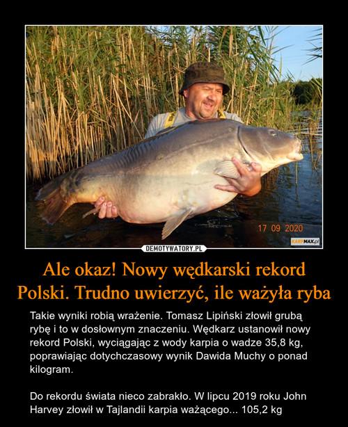 Ale okaz! Nowy wędkarski rekord Polski. Trudno uwierzyć, ile ważyła ryba