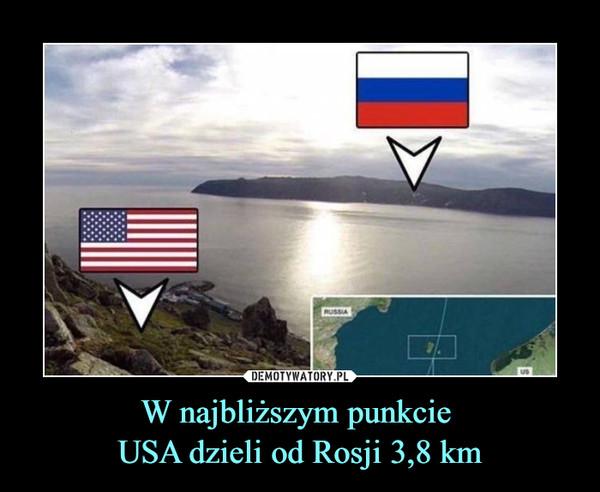W najbliższym punkcie USA dzieli od Rosji 3,8 km –