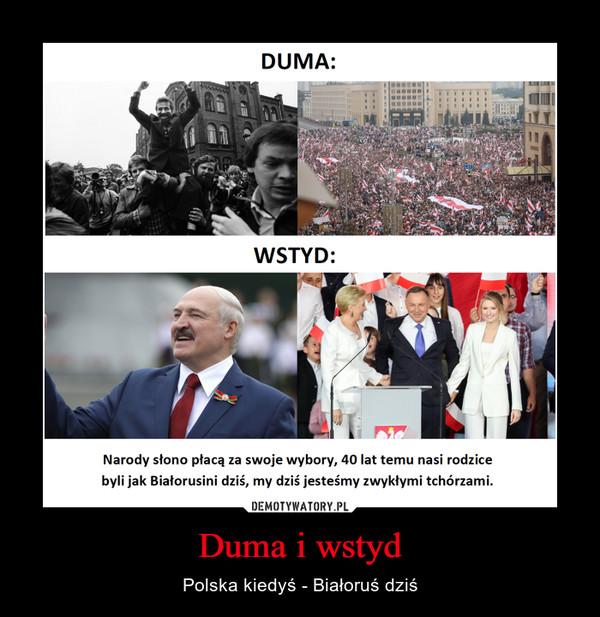 Duma i wstyd – Polska kiedyś - Białoruś dziś