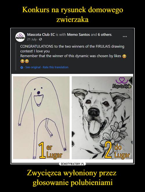 Konkurs na rysunek domowego zwierzaka Zwycięzca wyłoniony przez  głosowanie polubieniami