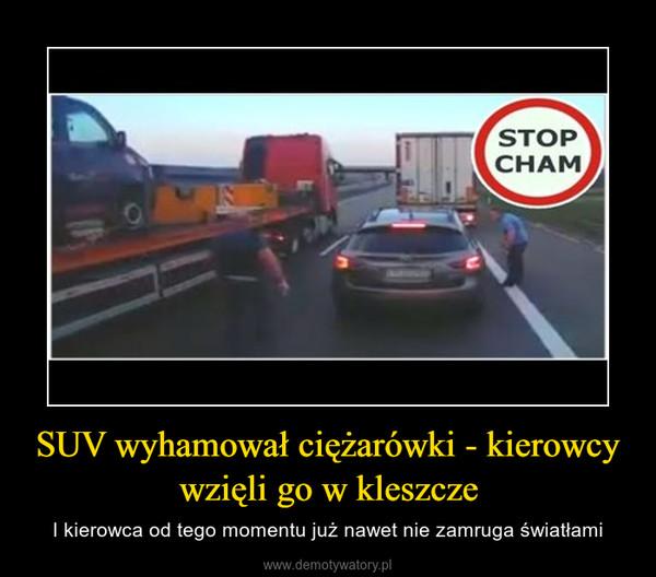 SUV wyhamował ciężarówki - kierowcy wzięli go w kleszcze – I kierowca od tego momentu już nawet nie zamruga światłami