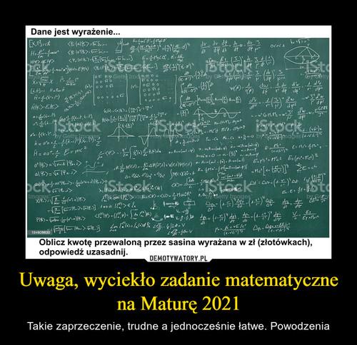Uwaga, wyciekło zadanie matematyczne na Maturę 2021