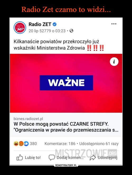 Radio Zet czarno to widzi...