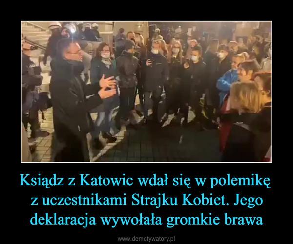 Ksiądz z Katowic wdał się w polemikę z uczestnikami Strajku Kobiet. Jego deklaracja wywołała gromkie brawa –