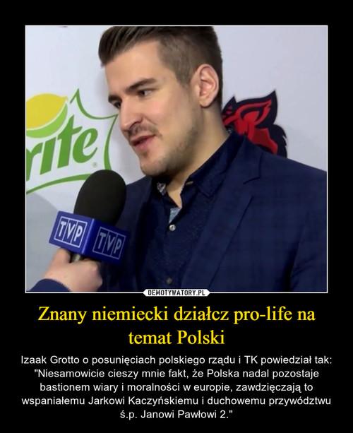 Znany niemiecki działcz pro-life na temat Polski