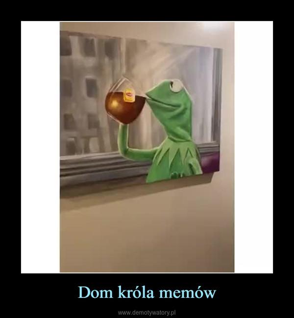 Dom króla memów –