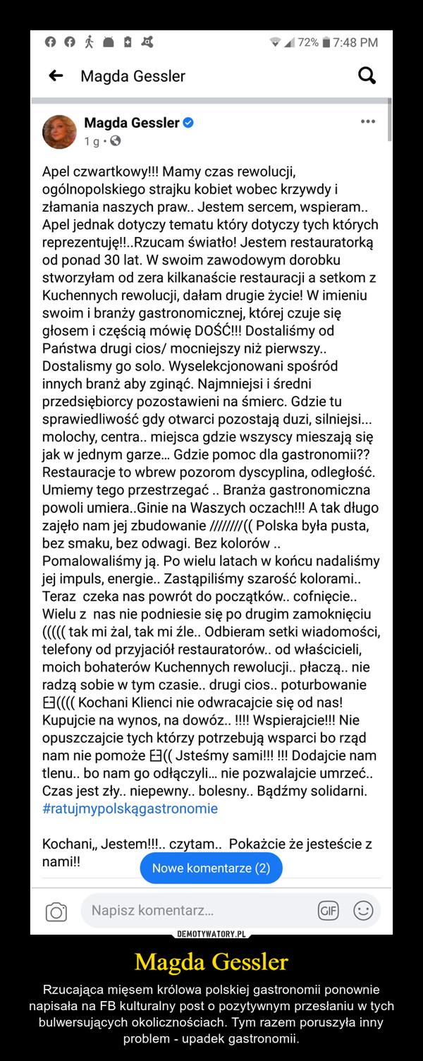 Magda Gessler – Rzucająca mięsem królowa polskiej gastronomii ponownie napisała na FB kulturalny post o pozytywnym przesłaniu w tych bulwersujących okolicznościach. Tym razem poruszyła inny problem - upadek gastronomii.