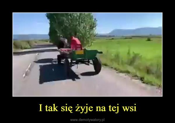 I tak się żyje na tej wsi –