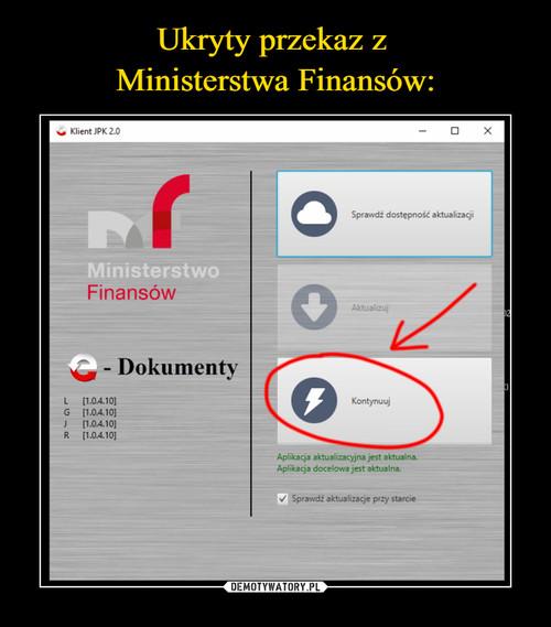 Ukryty przekaz z  Ministerstwa Finansów: