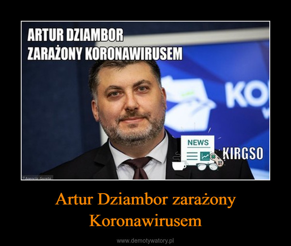 Artur Dziambor zarażony Koronawirusem –