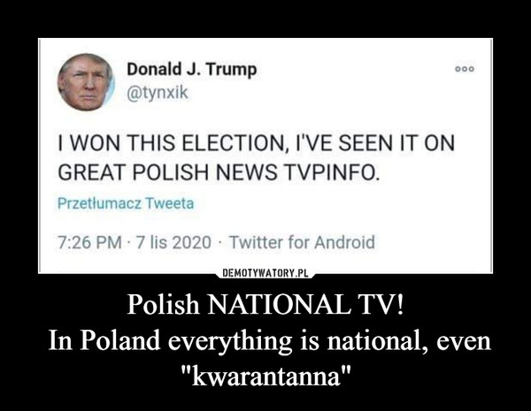 "Polish NATIONAL TV! In Poland everything is national, even ""kwarantanna"" –"