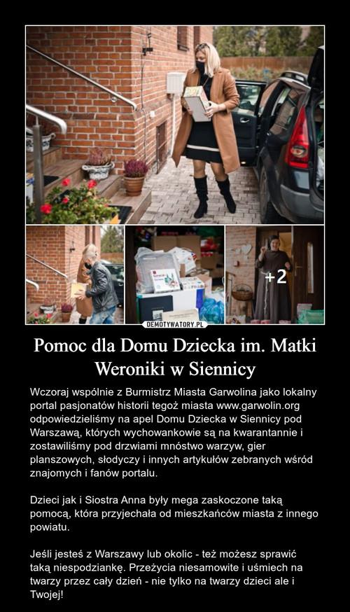 Pomoc dla Domu Dziecka im. Matki Weroniki w Siennicy