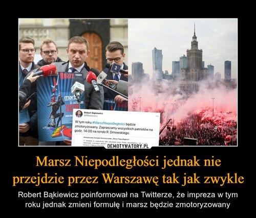 Marsz Niepodległości jednak nie przejdzie przez Warszawę tak jak zwykle