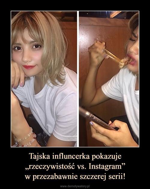 """Tajska influncerka pokazuje """"rzeczywistość vs. Instagram"""" w przezabawnie szczerej serii!"""