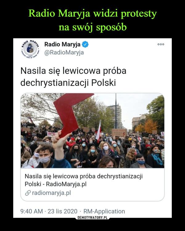 –  Radio Maryja 0\ ™ ^ (alRadioMaryjaNasila się lewicowa próbadechrystianizacji Polski