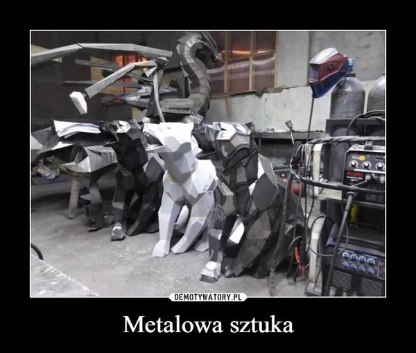 Metalowa sztuka –