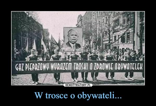 W trosce o obywateli... –  GAZ PIEPRZOWY WYRAZEM TROSKI O ZDROWIE OBYWATELEK