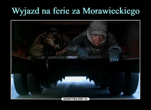 Wyjazd na ferie za Morawieckiego