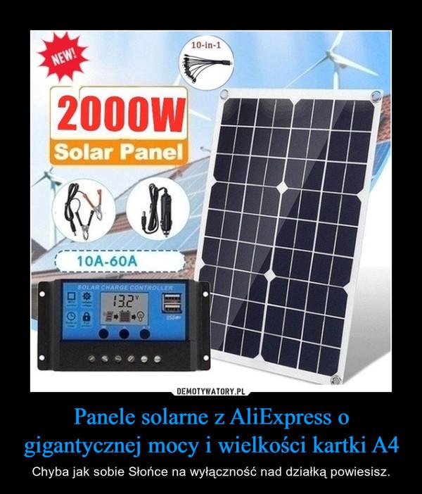 Panele solarne z AliExpress o gigantycznej mocy i wielkości kartki A4 – Chyba jak sobie Słońce na wyłączność nad działką powiesisz.