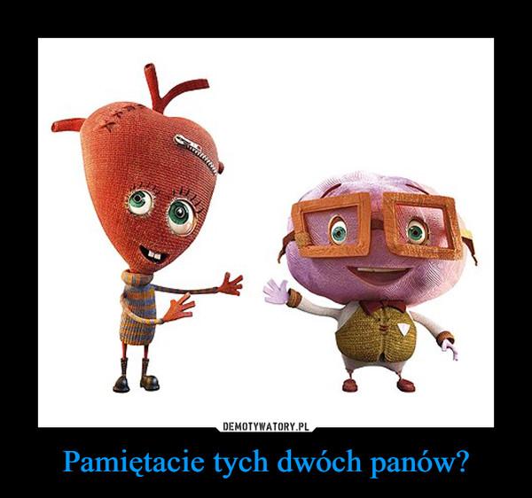 Pamiętacie tych dwóch panów? –