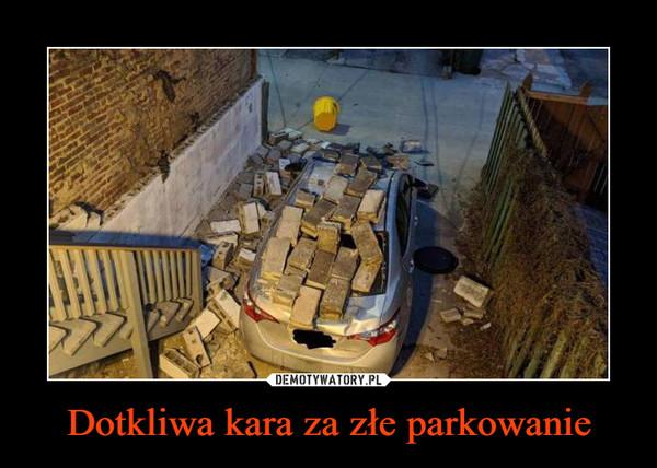 Dotkliwa kara za złe parkowanie –
