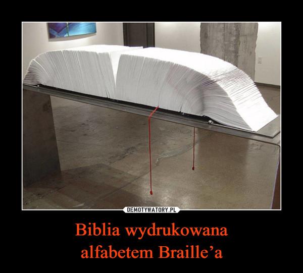Biblia wydrukowanaalfabetem Braille'a –