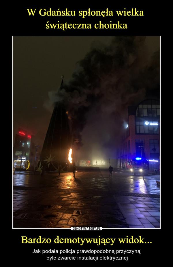Bardzo demotywujący widok... – Jak podała policja prawdopodobną przyczyną było zwarcie instalacji elektrycznej