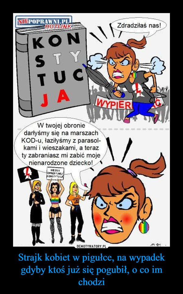 Strajk kobiet w pigułce, na wypadek gdyby ktoś już się pogubił, o co im chodzi –