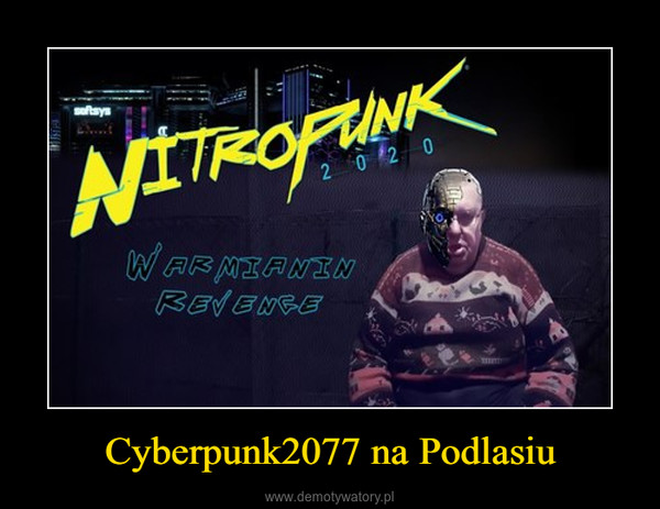 Cyberpunk2077 na Podlasiu –