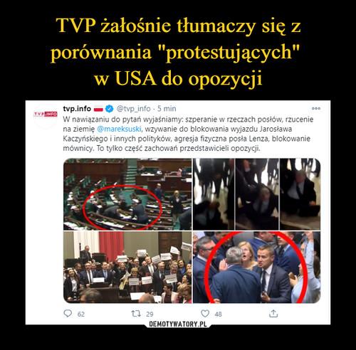 """TVP żałośnie tłumaczy się z porównania """"protestujących""""  w USA do opozycji"""