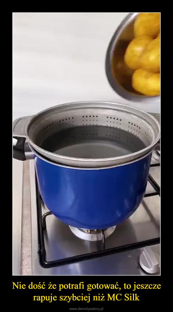 Nie dość że potrafi gotować, to jeszcze rapuje szybciej niż MC Silk –