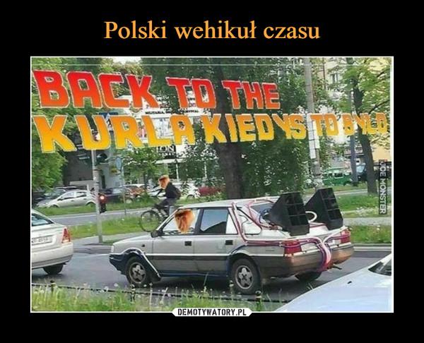 Polski wehikuł czasu