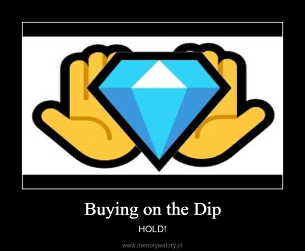 Buying on the Dip – HOLD!