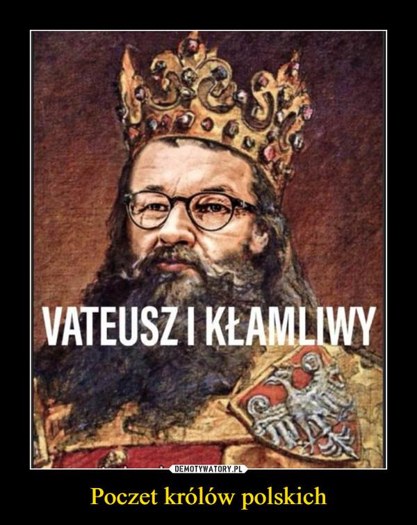 Poczet królów polskich –