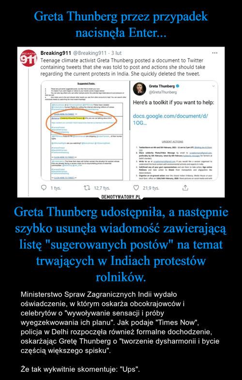 """Greta Thunberg przez przypadek nacisnęła Enter... Greta Thunberg udostępniła, a następnie szybko usunęła wiadomość zawierającą listę """"sugerowanych postów"""" na temat trwających w Indiach protestów rolników."""
