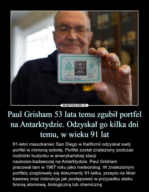 Paul Grisham 53 lata temu zgubił portfel na Antarktydzie. Odzyskał go kilka dni temu, w wieku 91 lat