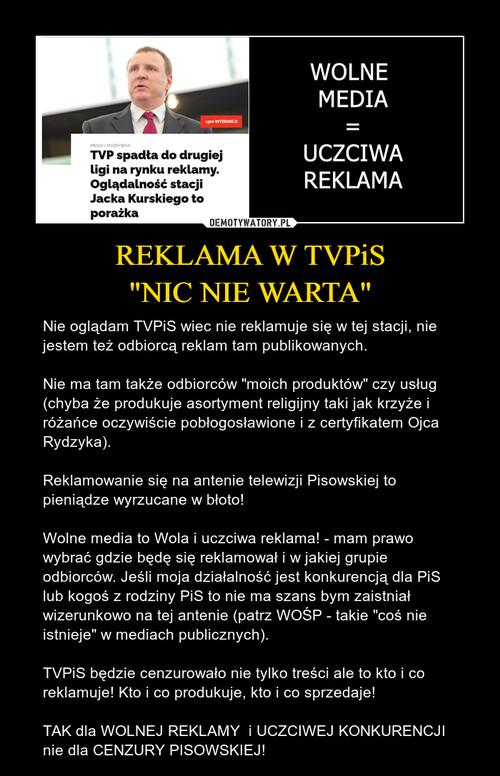 """REKLAMA W TVPiS """"NIC NIE WARTA"""""""