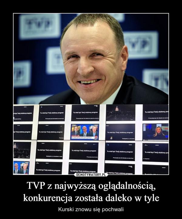 TVP z najwyższą oglądalnością, konkurencja została daleko w tyle – Kurski znowu się pochwali