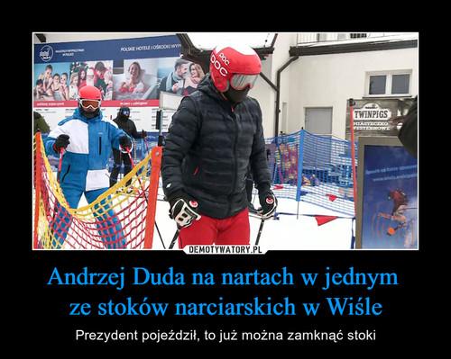 Andrzej Duda na nartach w jednym  ze stoków narciarskich w Wiśle