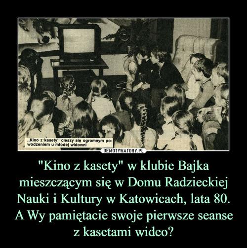 """""""Kino z kasety"""" w klubie Bajka mieszczącym się w Domu Radzieckiej Nauki i Kultury w Katowicach, lata 80. A Wy pamiętacie swoje pierwsze seanse z kasetami wideo?"""