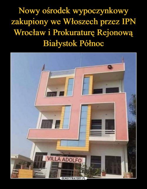 Nowy ośrodek wypoczynkowy zakupiony we Włoszech przez IPN Wrocław i Prokuraturę Rejonową Białystok Północ
