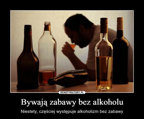 Bywają zabawy bez alkoholu