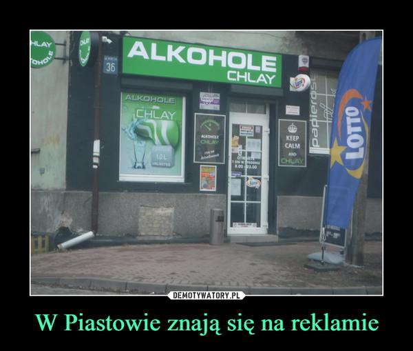 W Piastowie znają się na reklamie –