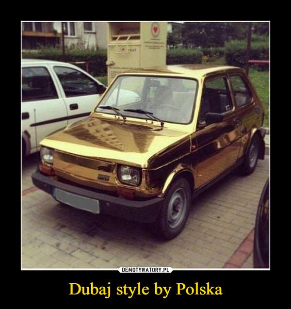 Dubaj style by Polska –