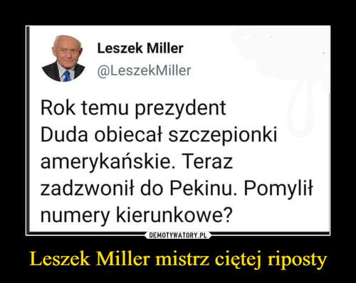 Leszek Miller mistrz ciętej riposty