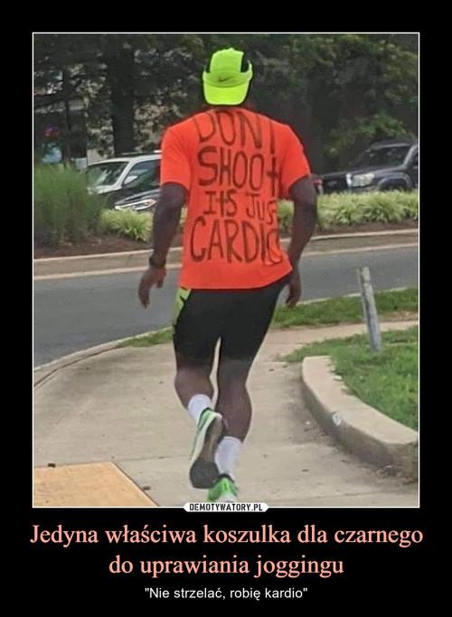 Jedyna właściwa koszulka dla czarnego do uprawiania joggingu