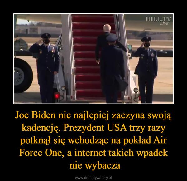 Joe Biden nie najlepiej zaczyna swoją kadencję. Prezydent USA trzy razy potknął się wchodząc na pokład Air Force One, a internet takich wpadek nie wybacza –