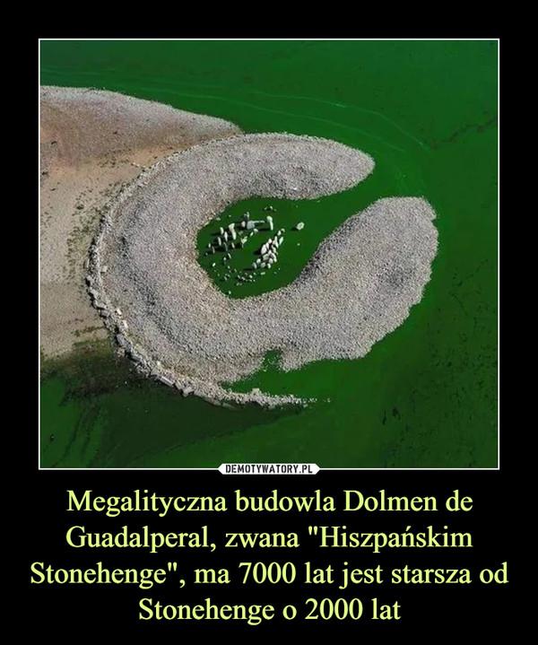 """Megalityczna budowla Dolmen de Guadalperal, zwana """"Hiszpańskim Stonehenge"""", ma 7000 lat jest starsza od Stonehenge o 2000 lat –"""